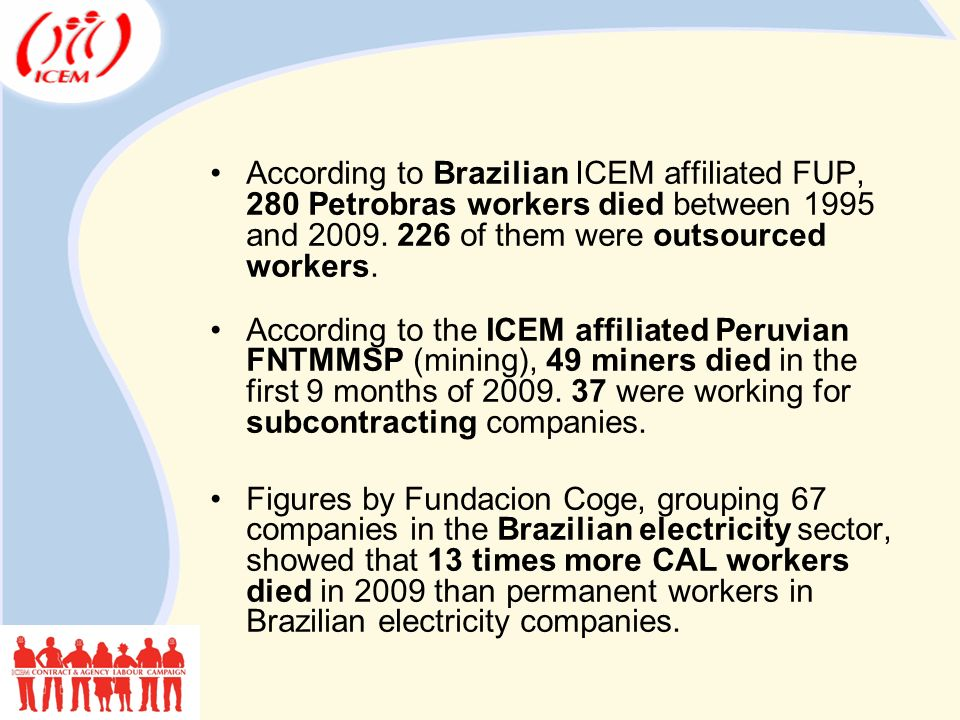 According to Brazilian ICEM affiliated FUP, 280 Petrobras workers died between 1995 and 2009.