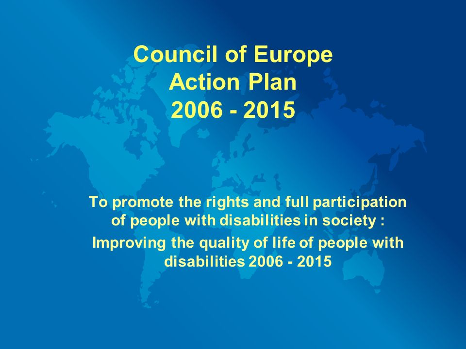 Council of Europe Action Plan To promote the rights and full participation of people with disabilities in society : Improving the quality of life of people with disabilities