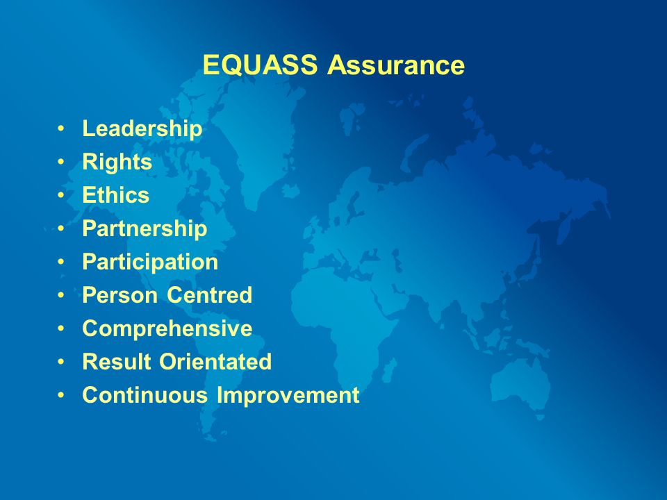 EQUASS Assurance Leadership Rights Ethics Partnership Participation Person Centred Comprehensive Result Orientated Continuous Improvement