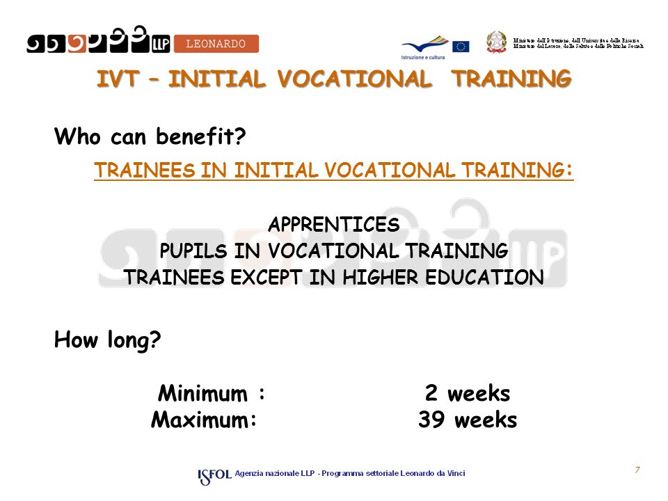 7 IVT – INITIAL VOCATIONAL TRAINING 7 Who can benefit.