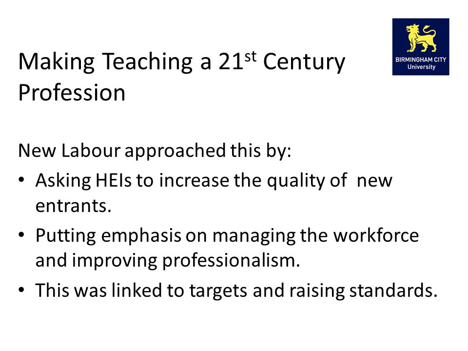 New Labour approached this by: Asking HEIs to increase the quality of new entrants.
