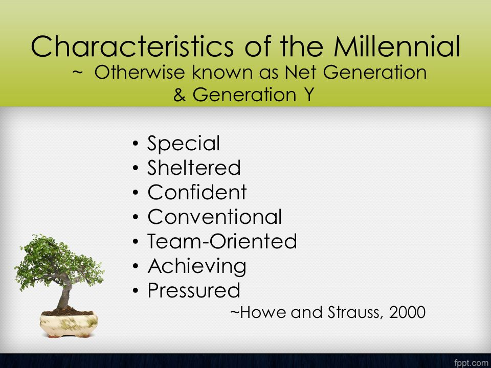 characteristics of the millennium generation And granted, the millennial generation, roughly comprised of people between ages of 21 and 34, has stirred things up in the workplace recently.