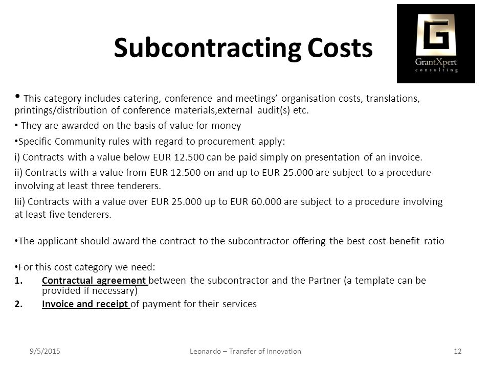 Subcontracting Costs This category includes catering, conference and meetings' organisation costs, translations, printings/distribution of conference materials,external audit(s) etc.
