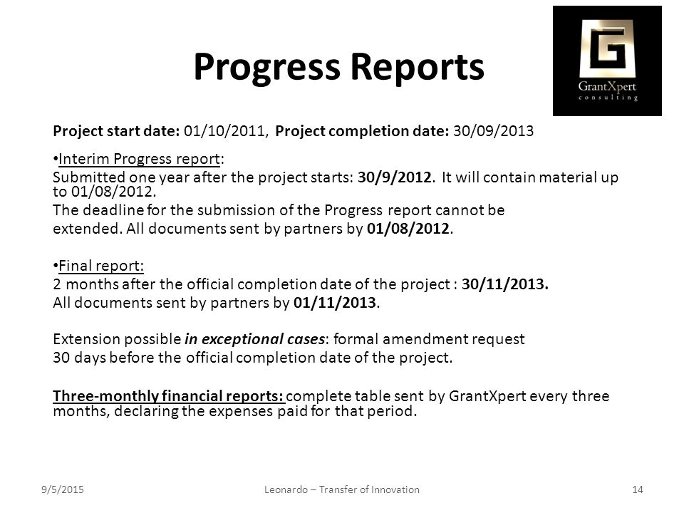 Progress Reports Project start date: 01/10/2011, Project completion date: 30/09/2013 Interim Progress report: Submitted one year after the project starts: 30/9/2012.