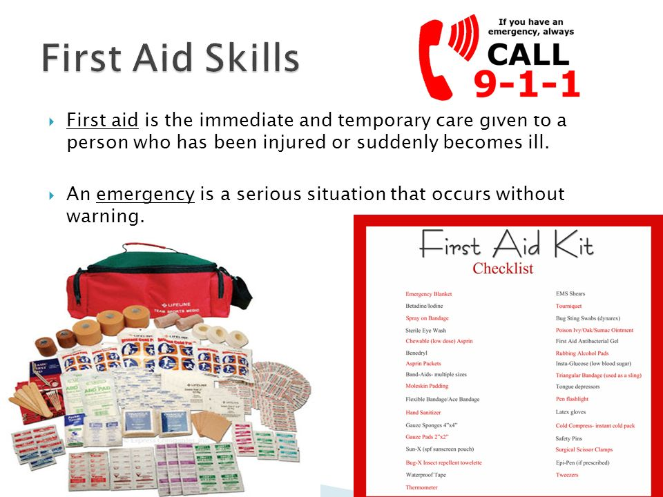  First aid is the immediate and temporary care given to a person who has been injured or suddenly becomes ill.