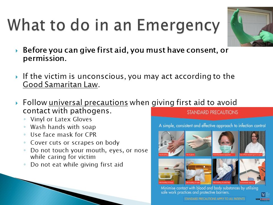 Before you can give first aid, you must have consent, or permission.