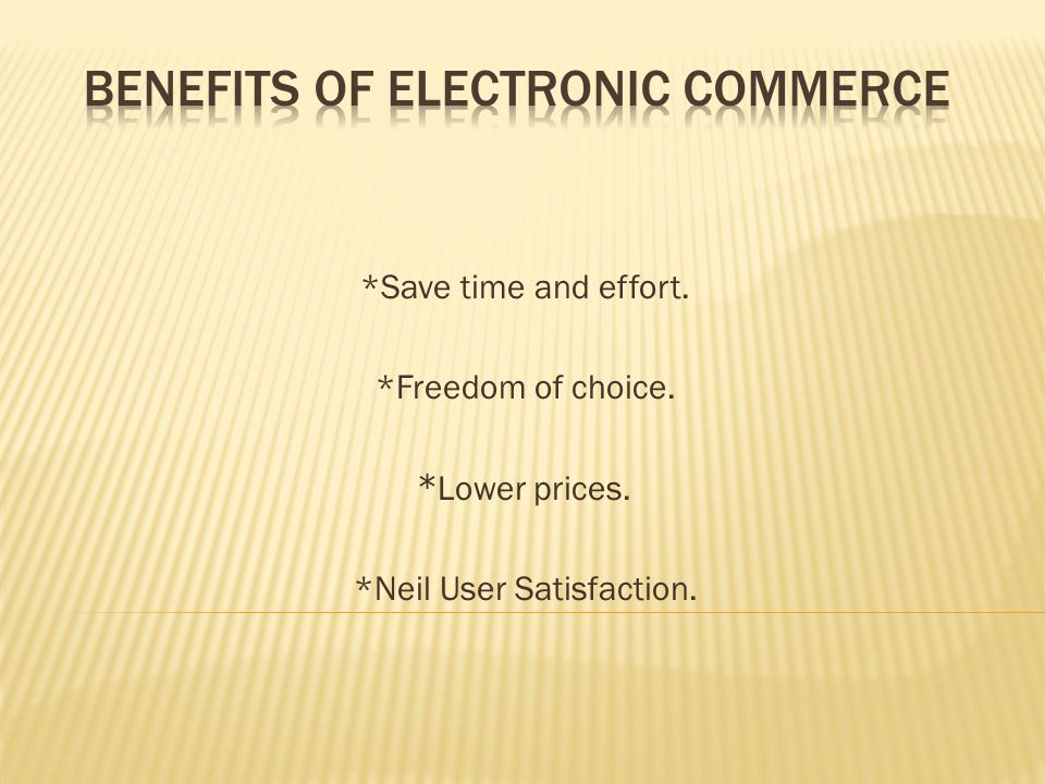*Save time and effort. *Freedom of choice. Lower prices.* *Neil User Satisfaction.