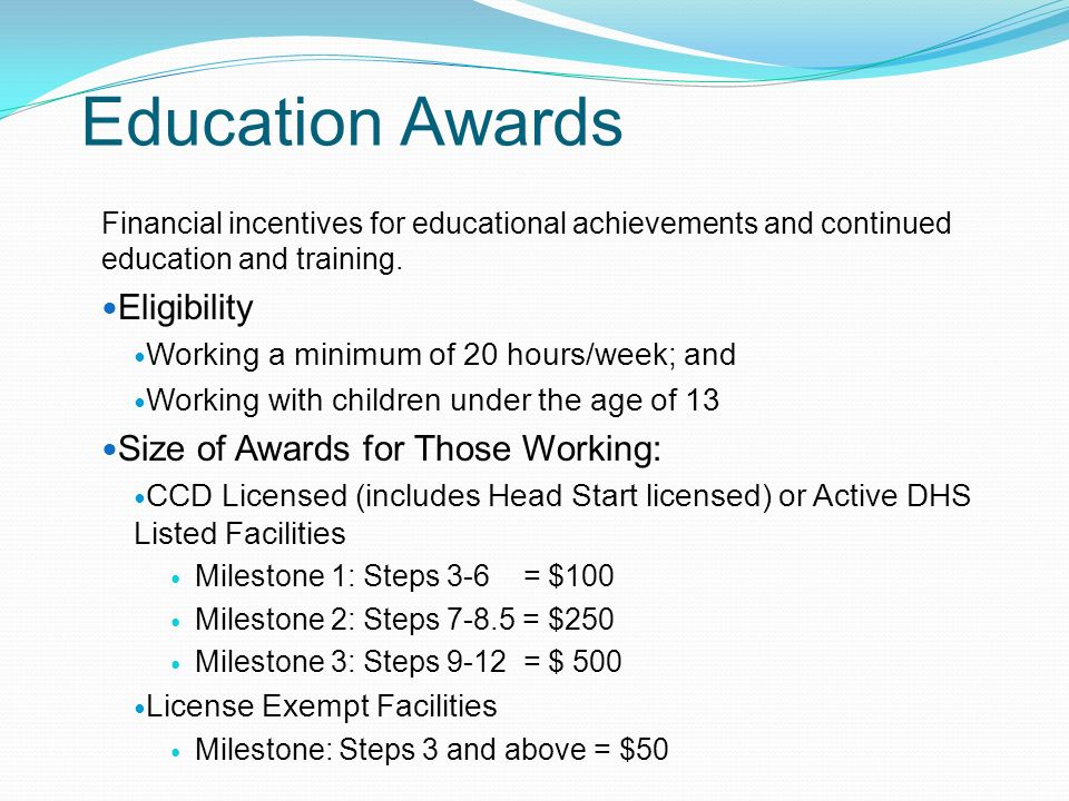 Education Awards Financial incentives for educational achievements and continued education and training.