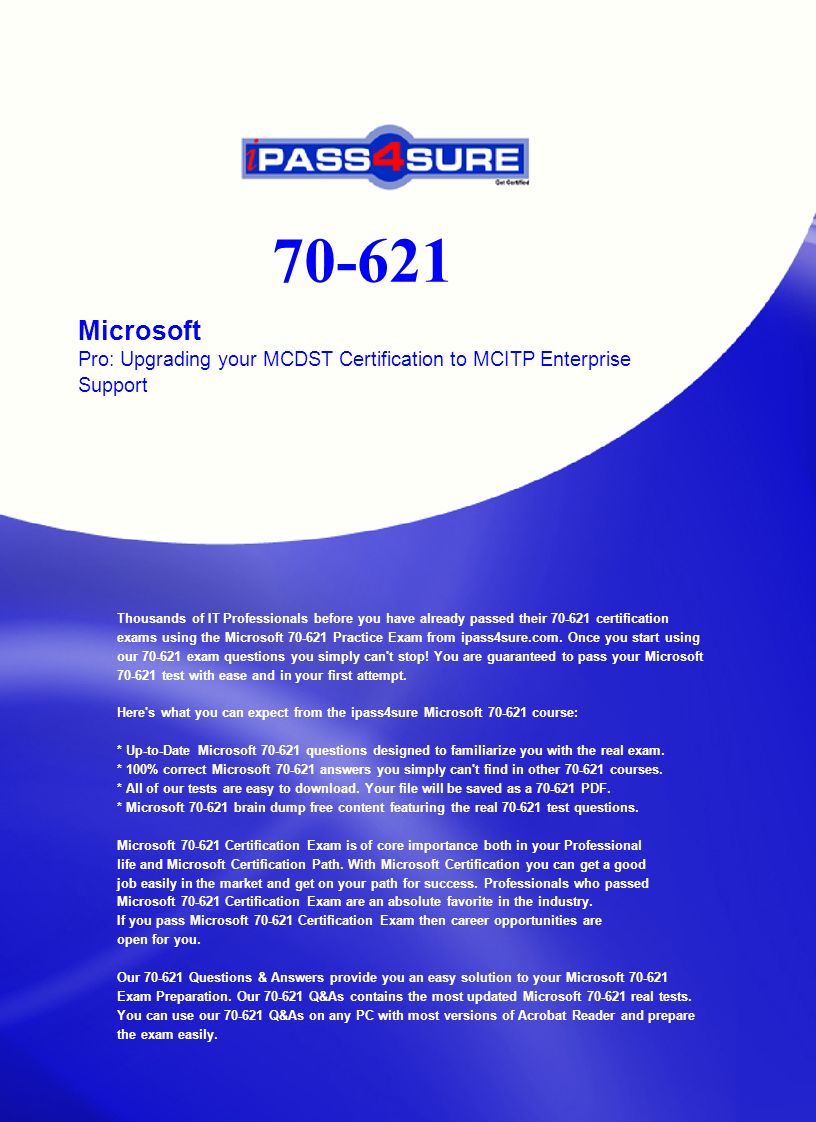Microsoft pro upgrading your mcdst certification to mcitp of it professionals before you have already passed their 70 621 certification exams using the microsoft 70 621 practice exam from ipass4sure xflitez Images
