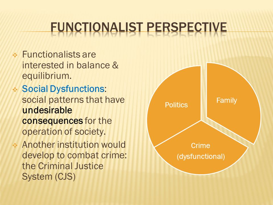  Functionalists are interested in balance & equilibrium.