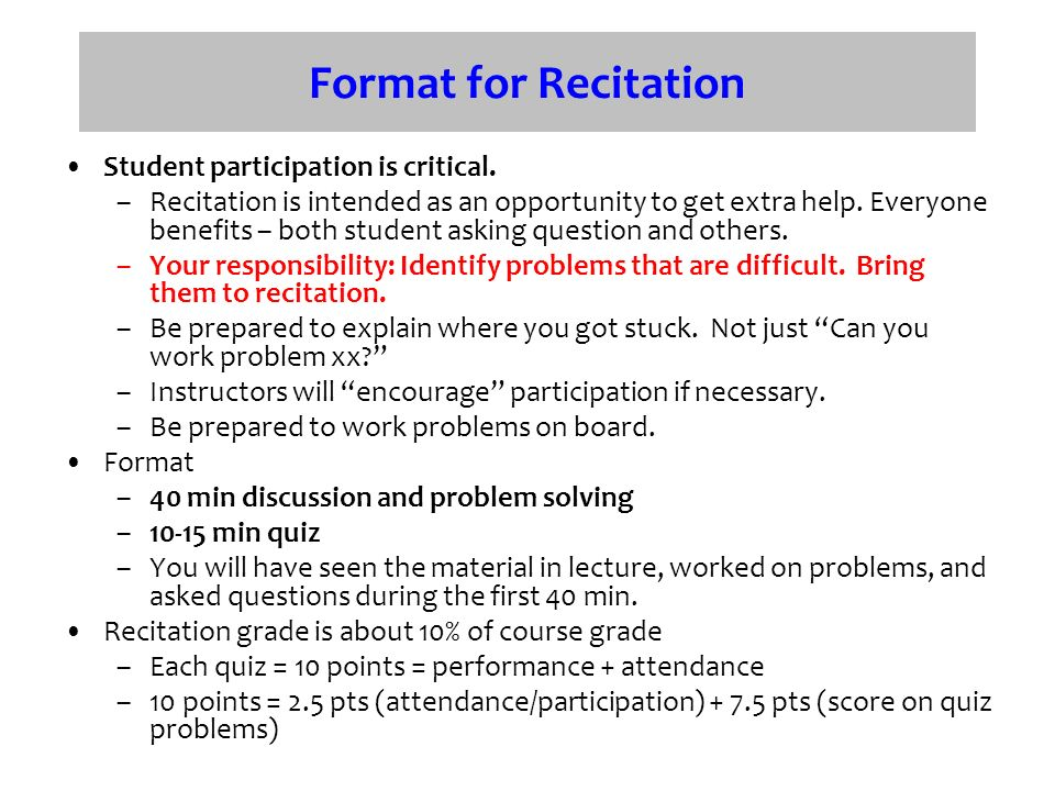 Format for Recitation Student participation is critical.