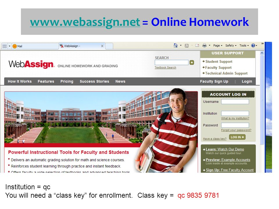 = Online Homework Institution = qc You will need a class key for enrollment.