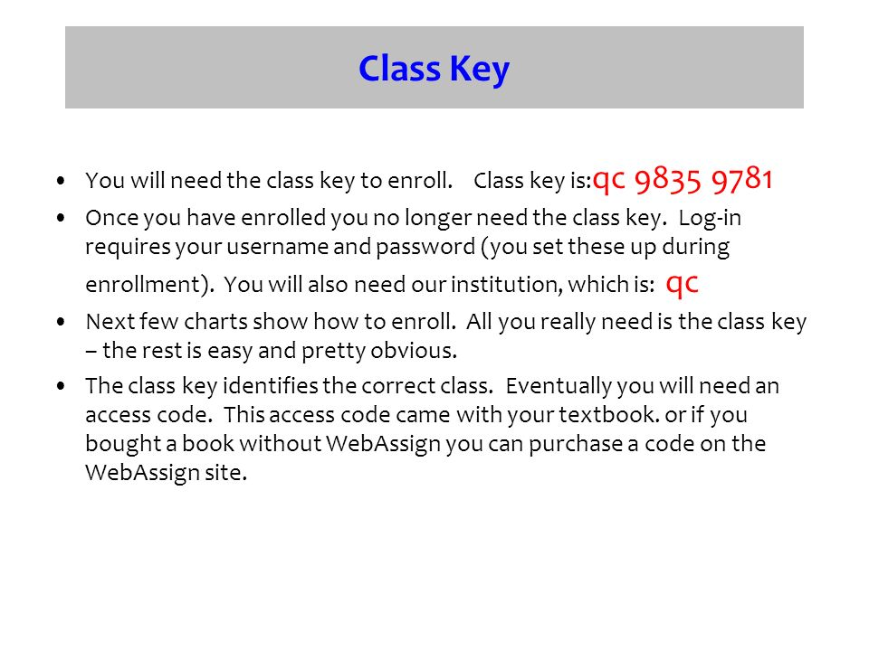 Class Key You will need the class key to enroll.