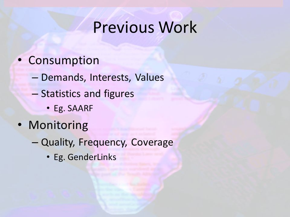 Previous Work Consumption – Demands, Interests, Values – Statistics and figures Eg.