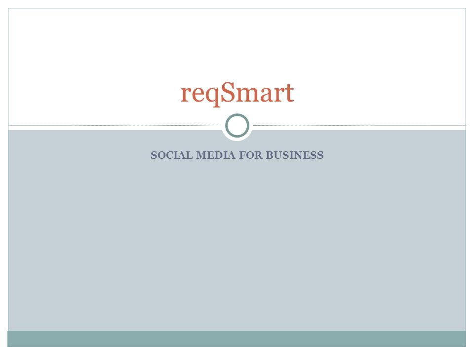 SOCIAL MEDIA FOR BUSINESS reqSmart