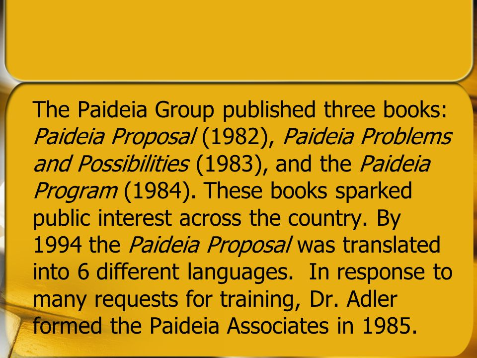 Mortimer Adler The Paidea Educational Reforms Paidea History Dr