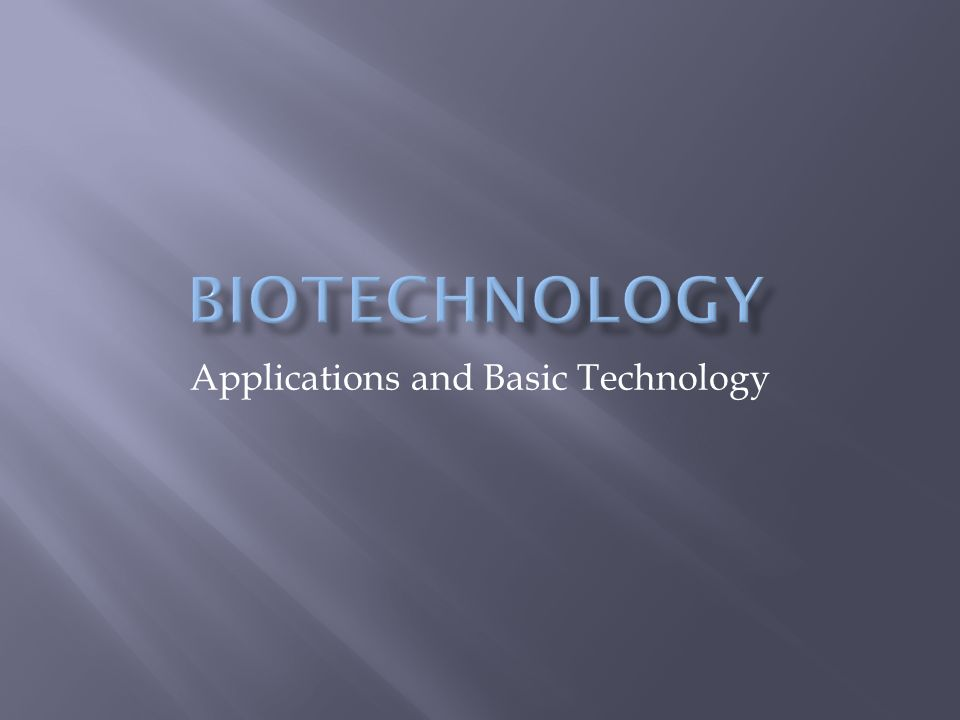 Applications and Basic Technology