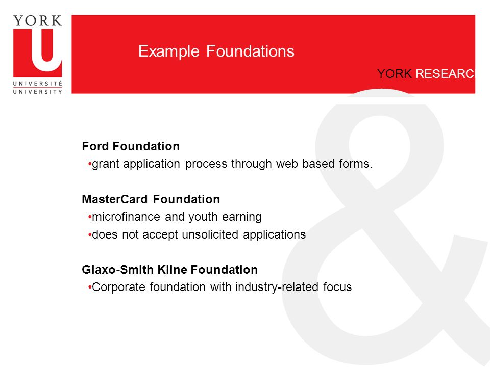 & YORK RESEARCH Example Foundations Ford Foundation grant application process through web based forms.