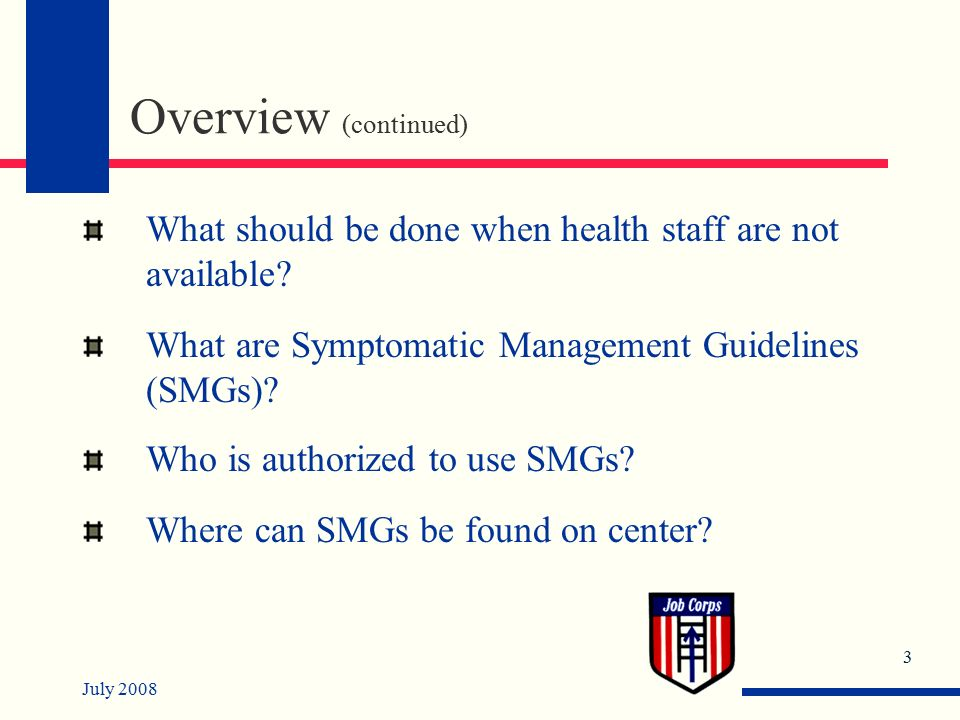 July Overview (continued) What should be done when health staff are not available.