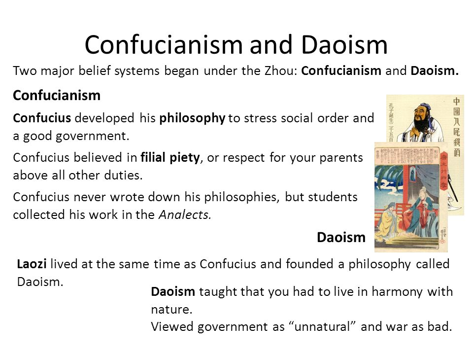 Two major belief systems began under the Zhou: Confucianism and Daoism.