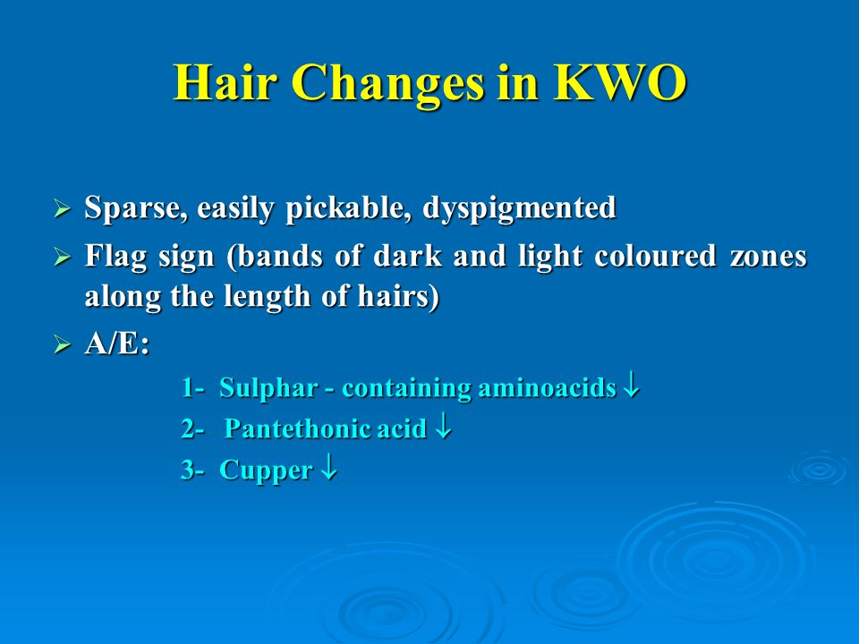 9 Hair Changes In Kwo Sp Easily Ble Dyspigmented Flag Sign Bands Of Dark And Light Coloured Zones Along The Length Hairs A E 1