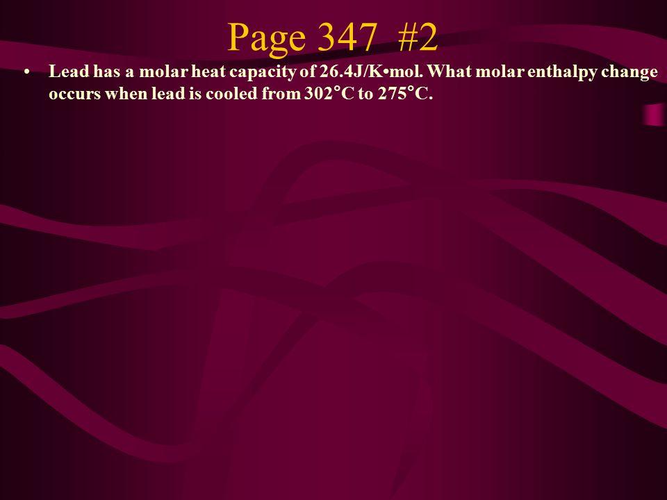 Page 347 #2 Lead has a molar heat capacity of 26.4J/Kmol.