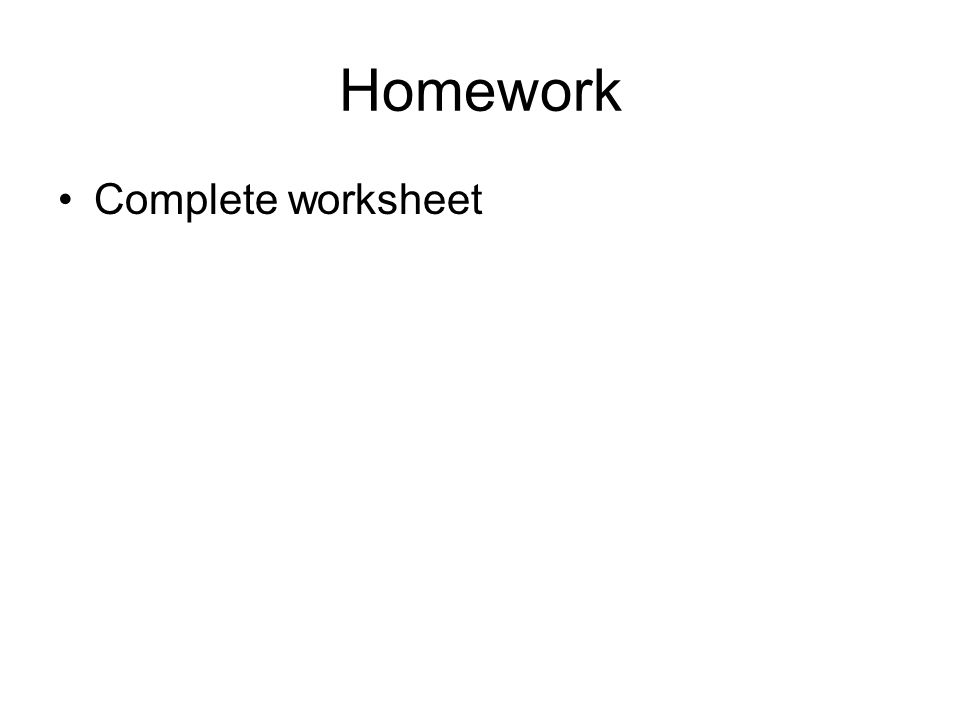 Homework Complete worksheet