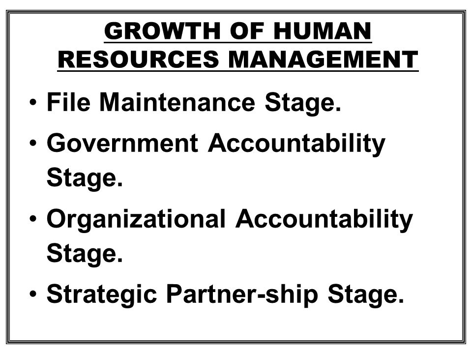 Stage 1 Stage 2 Stage 3 Stage 4 File Maintenance Government Accountability Organizational Accountability Strategic Partner