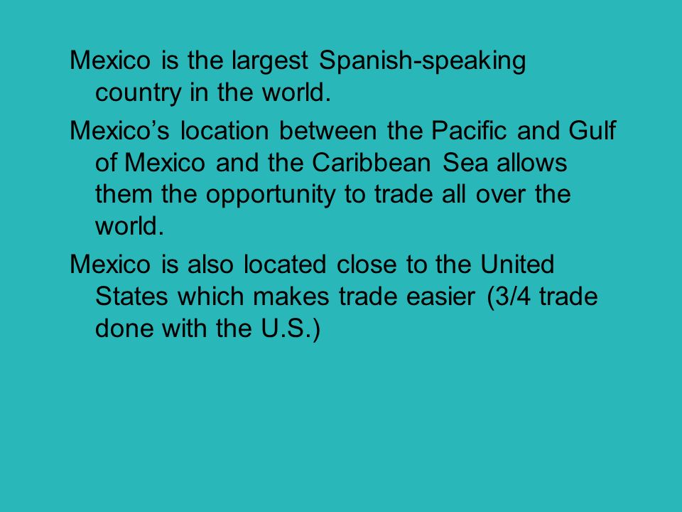 Mexico is the largest Spanish-speaking country in the world.