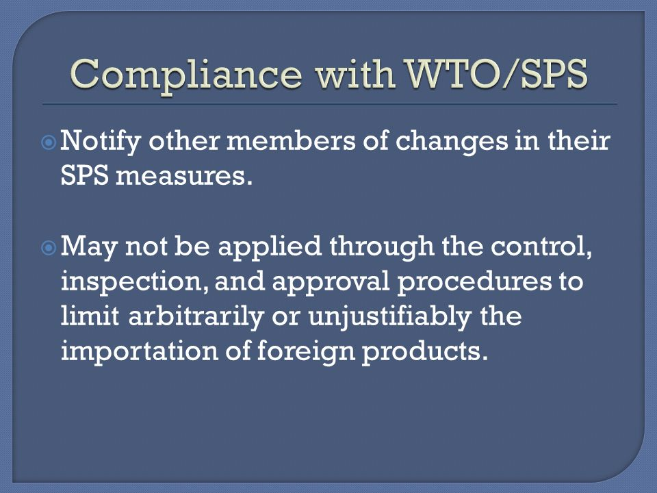  Notify other members of changes in their SPS measures.