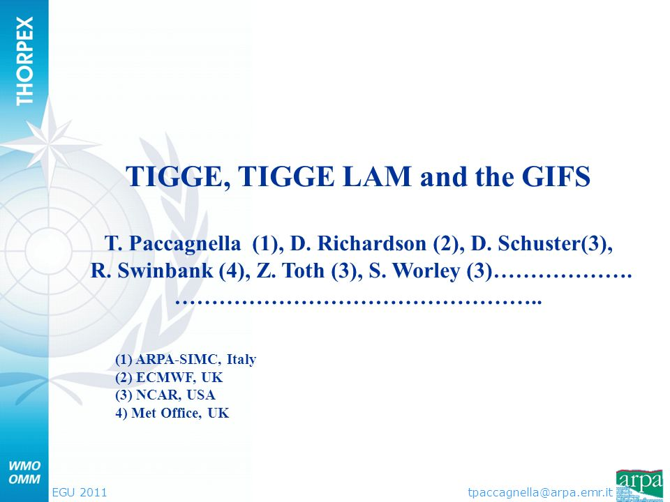 EGU 2011 TIGGE, TIGGE LAM and the GIFS T.