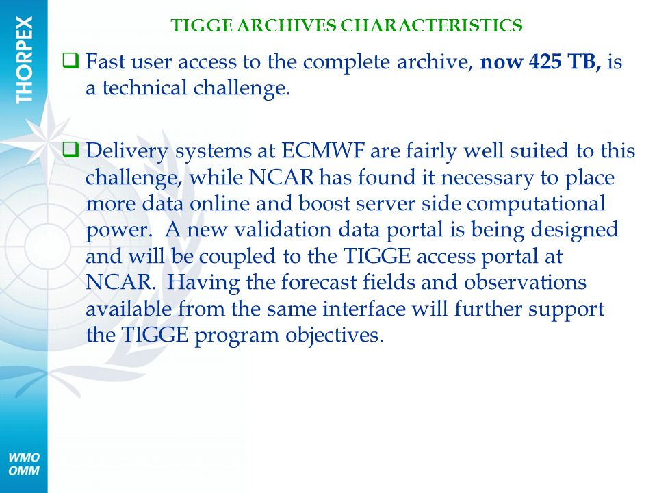  Fast user access to the complete archive, now 425 TB, is a technical challenge.