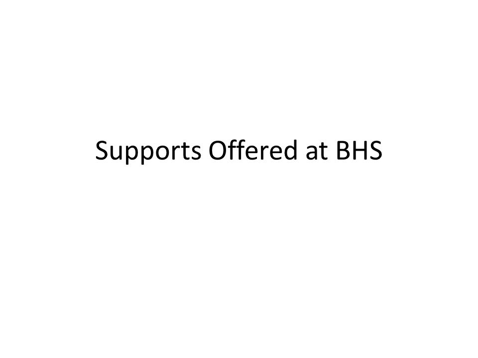Supports Offered at BHS
