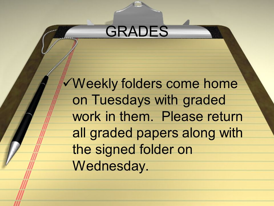 Please check agenda and school website for homework assignments.