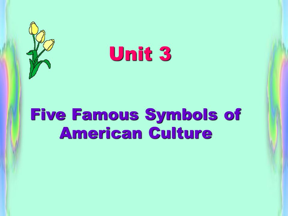 Five Famous Symbols Of American Culture Unit 3 Stage 1 Warming Up