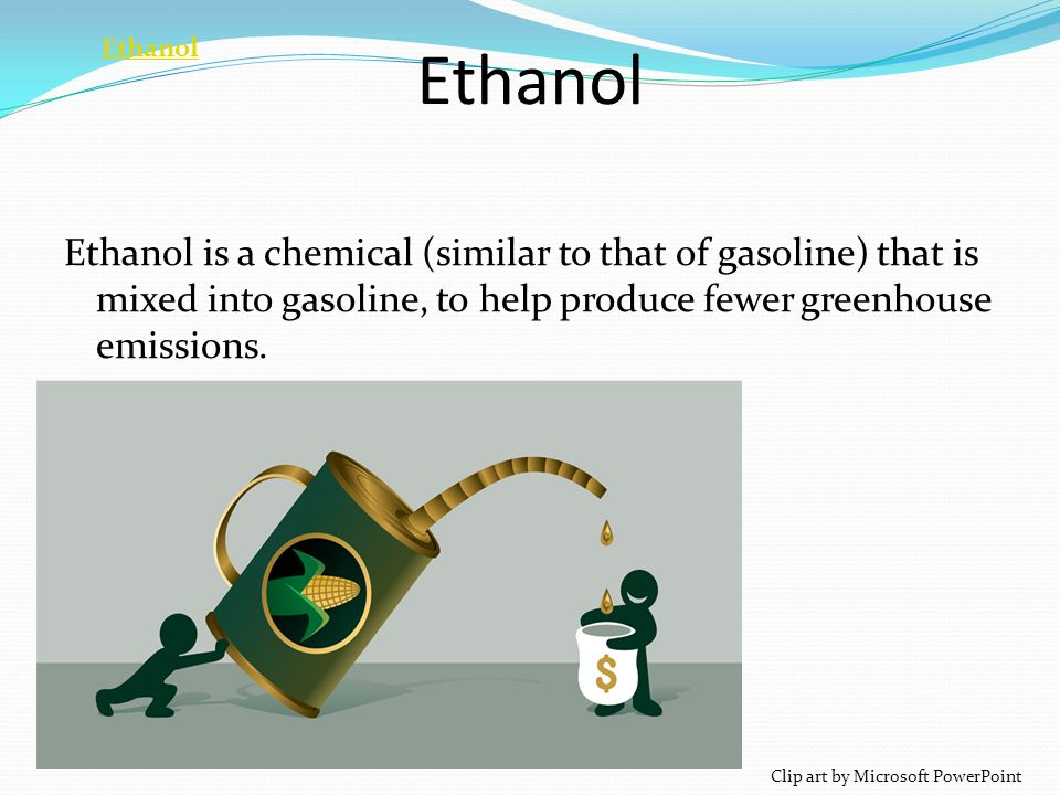 And our Future Clip art by Microsoft PowerPoint. Ethanol Ethanol ...