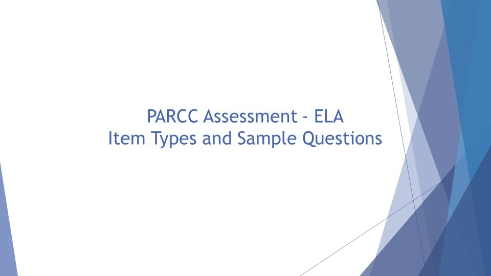 PARCC Assessment - ELA Item Types and Sample Questions