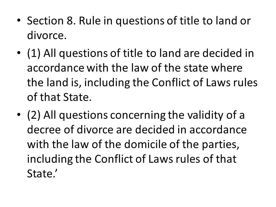 Section 8. Rule in questions of title to land or divorce.