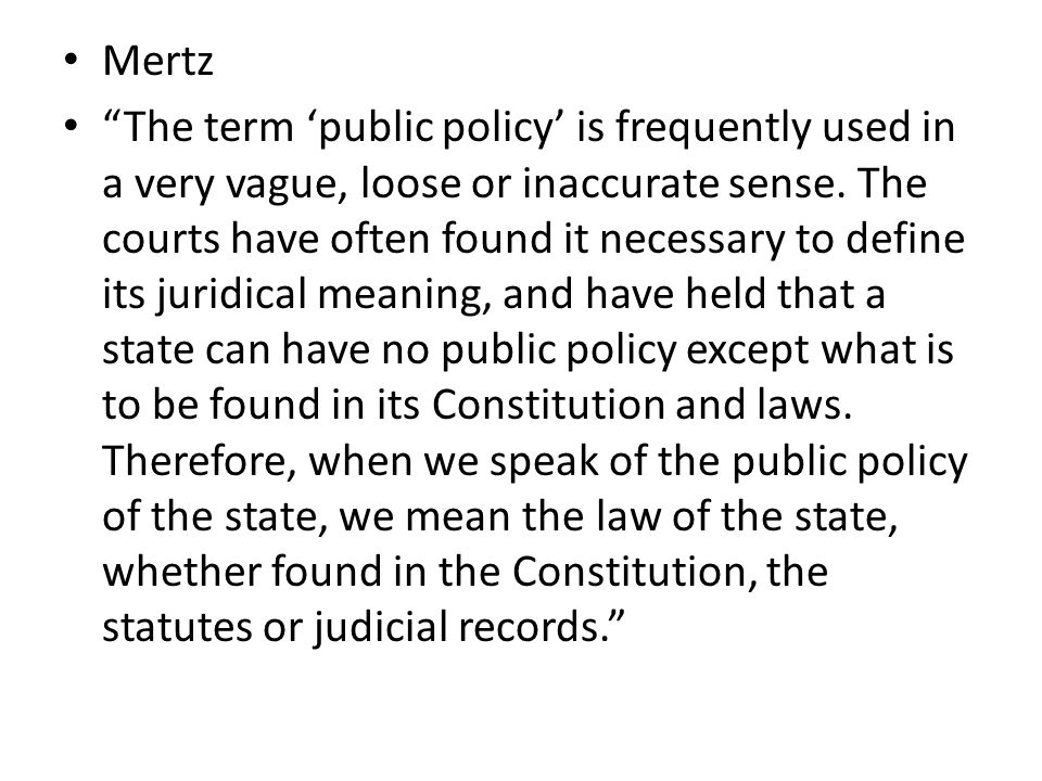 Mertz The term 'public policy' is frequently used in a very vague, loose or inaccurate sense.