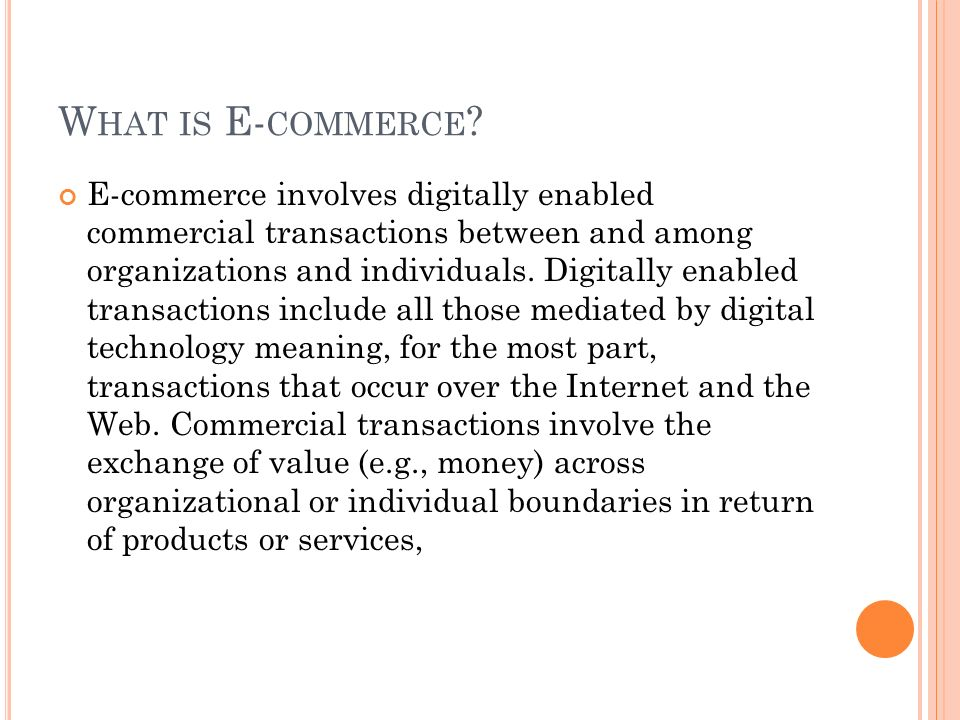 W HAT IS E- COMMERCE .