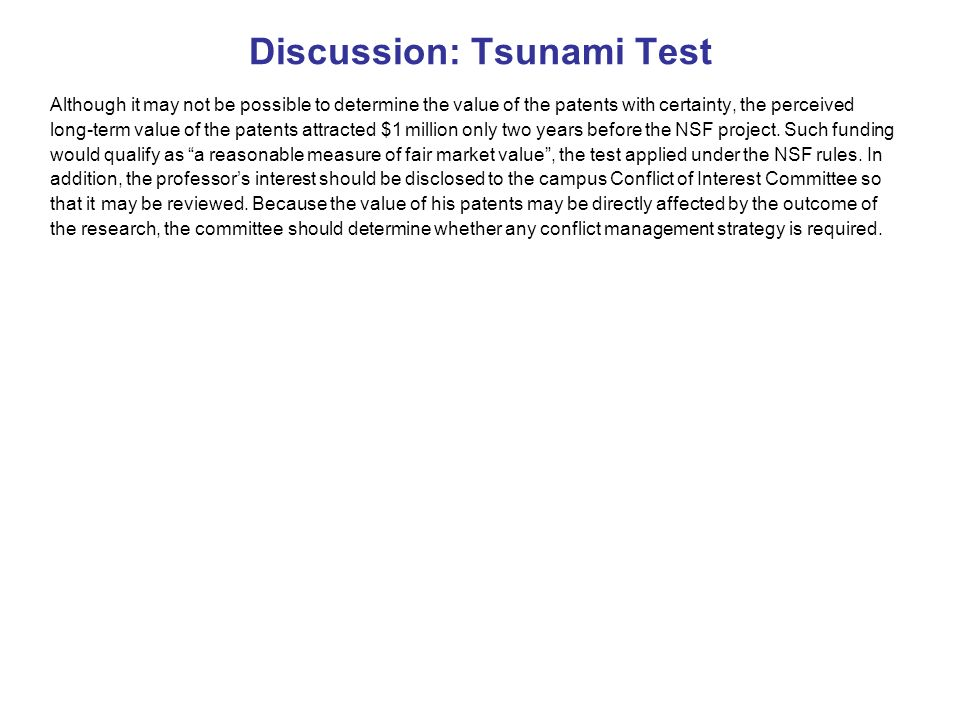 Discussion: Tsunami Test Although it may not be possible to determine the value of the patents with certainty, the perceived long-term value of the patents attracted $1 million only two years before the NSF project.