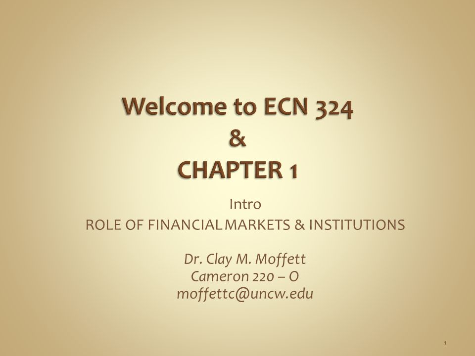 Intro ROLE OF FINANCIAL MARKETS & INSTITUTIONS Dr.