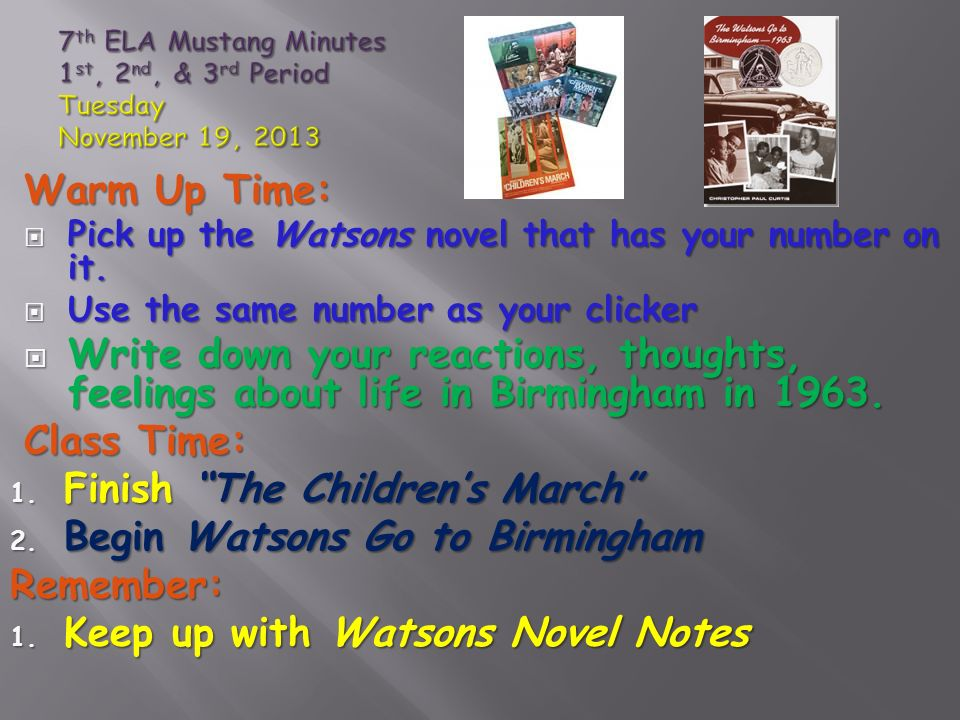 Warm Up Time:  Pick up the Watsons novel that has your number on it.