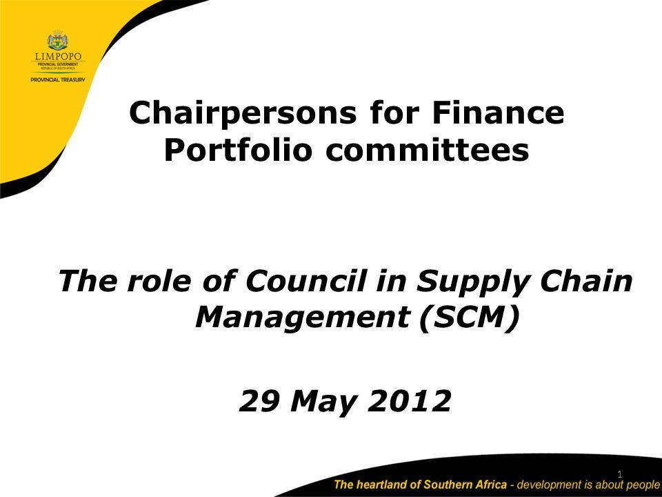 Chairpersons for Finance Portfolio committees The role of Council in Supply Chain Management (SCM) 29 May