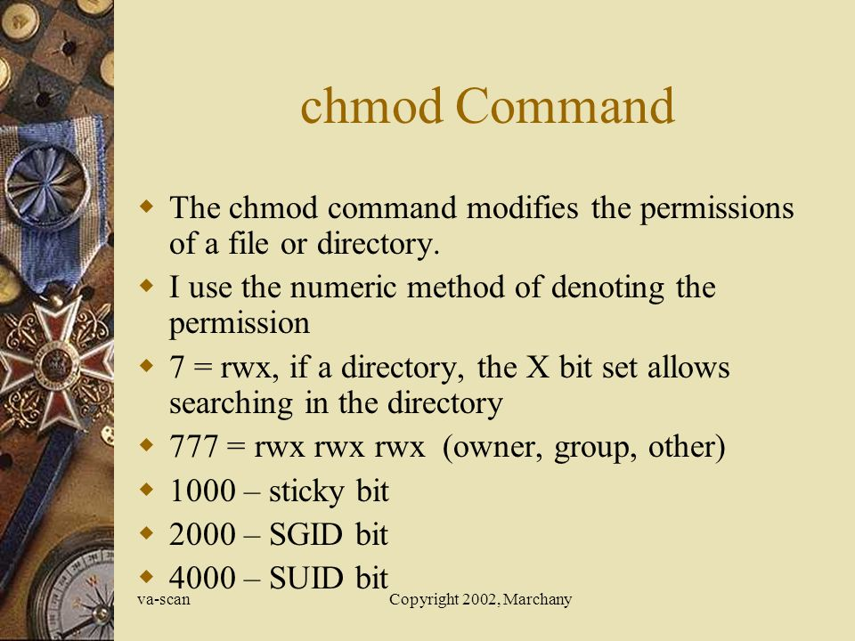 va-scanCopyright 2002, Marchany chmod Command  The chmod command modifies the permissions of a file or directory.