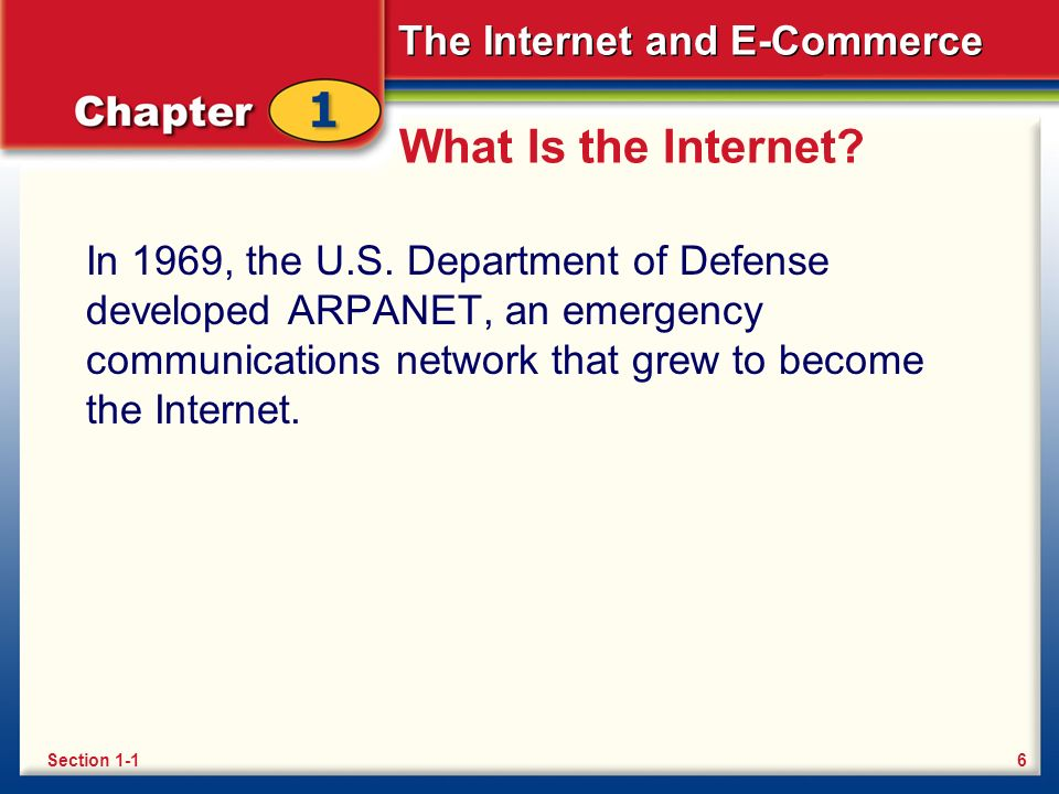 The Internet and E-Commerce What Is the Internet. In 1969, the U.S.