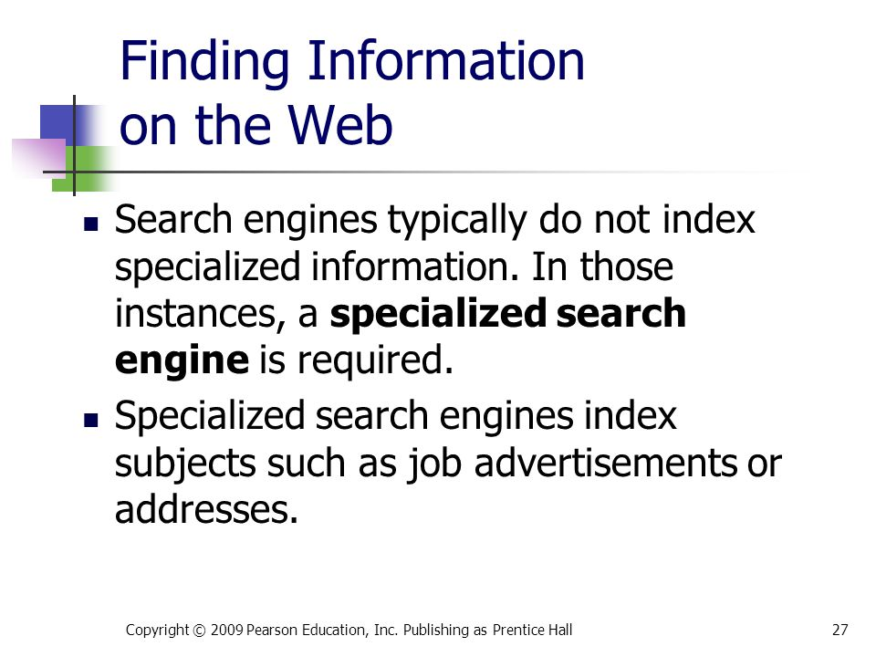 Finding Information on the Web Search engines typically do not index specialized information.