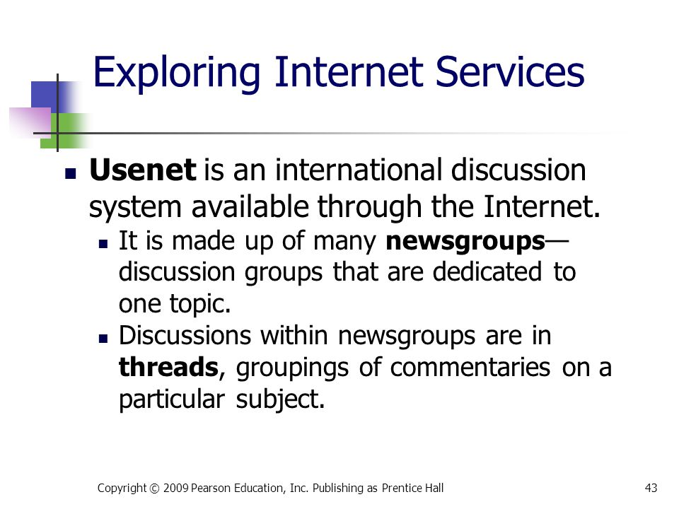 Exploring Internet Services Usenet is an international discussion system available through the Internet.