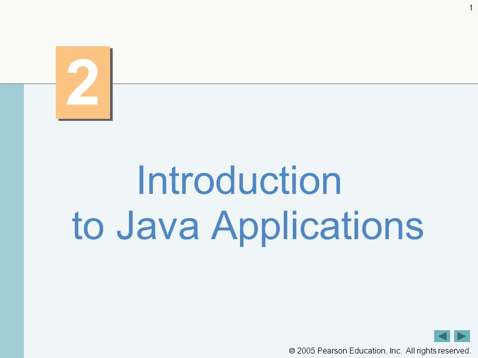  2005 Pearson Education, Inc. All rights reserved Introduction to Java Applications