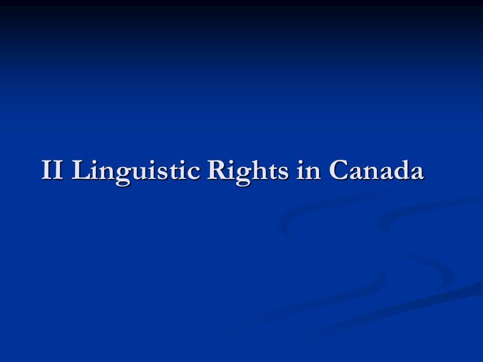 II Linguistic Rights in Canada